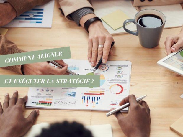 6 principes pour aligner et exécuter la stratégie ?