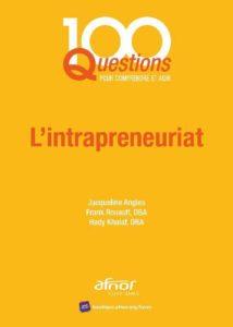 Le livre des 100 questions sur l'Intrapreneuriat aux Editions Afnor